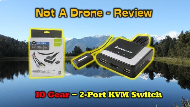 Nope, It's Not A Drone Review - IO Gear 2-Port KVM Switch