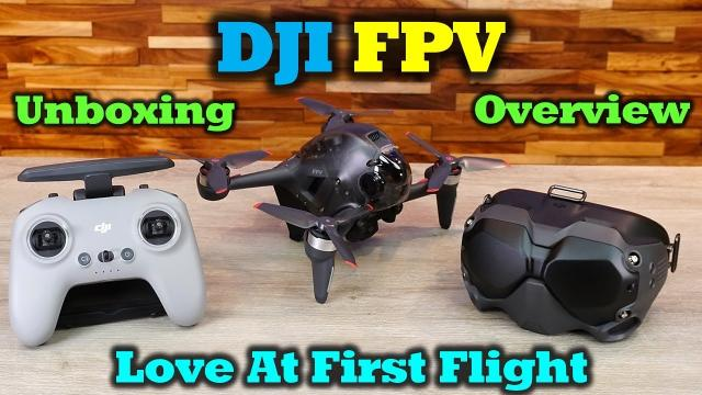DJI FPV Drone - It's Here and It's Amazing!!
