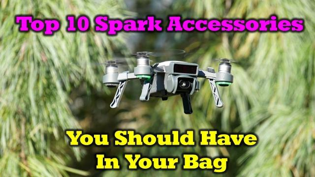 Top 10 DJI Spark Acessories You Should Have in Your Bag