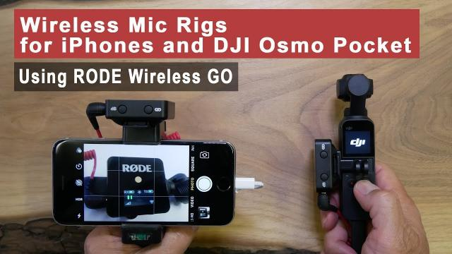 Best Wireless Mic for iPhones and DJI Osmo Pocket - 3 Simple Rigs Using Rode Wireless GO