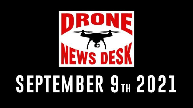 Drone News for 9-9-21