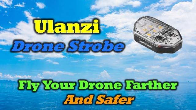 Ulanzi Drone Strobe - Safely Increase Your Flight Distance!
