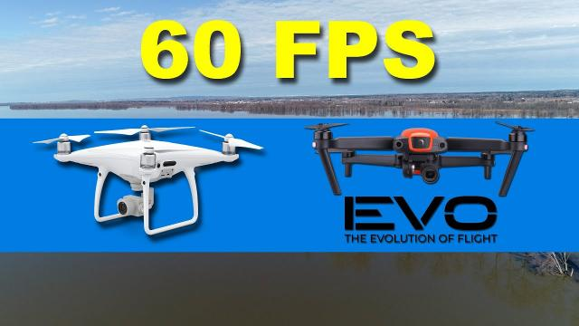 Filming in 60 FPS with the AUTEL EVO and DJI PHANTOM 4 PRO
