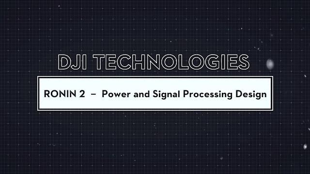 DJI - Ronin 2 - Power Supply & Signal Processing Design