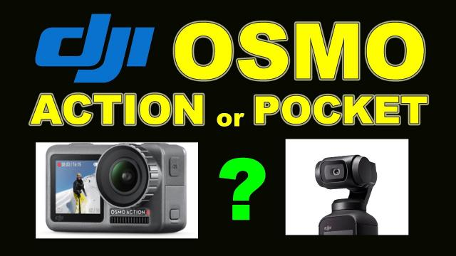DJI OSMO Action or OSMO Pocket - Which One Should You Buy?