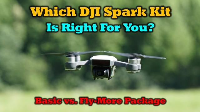 Which DJI Spark Kit is Right For You?