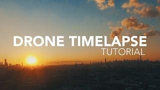 Drone Timelapse Tutorial - DJI Phantom 4