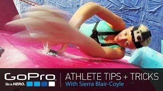 GoPro Athlete Tips and Tricks: Rock Climbing with Sierra Blair-Coyle (Ep 20)