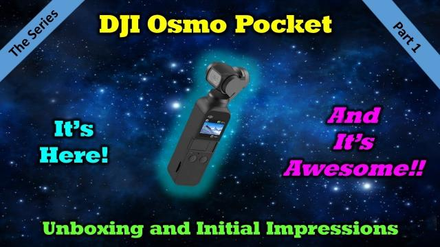 DJI Osmo Pocket - Unboxing, Overview and Footage