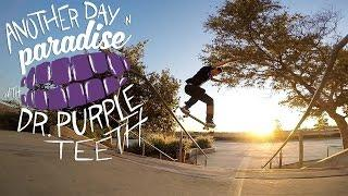 "GoPro Skate: ""Another Day in Paradise"" with Dr. Purpleteeth - Vol. 11"