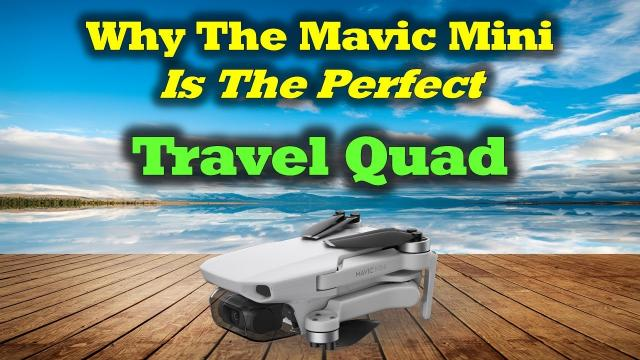 Why The Mavic Mini Is The Perfect Travel Quad