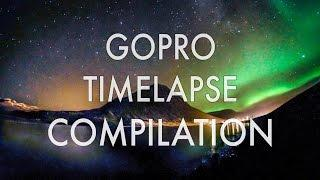 MY GOPRO TIMELAPSE COMPILATION