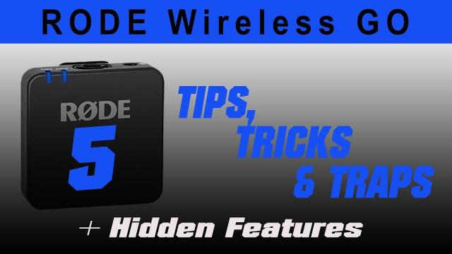 Rode Wireless GO - 5 TIPS, TRICKS and TRAPS plus Hidden Feature