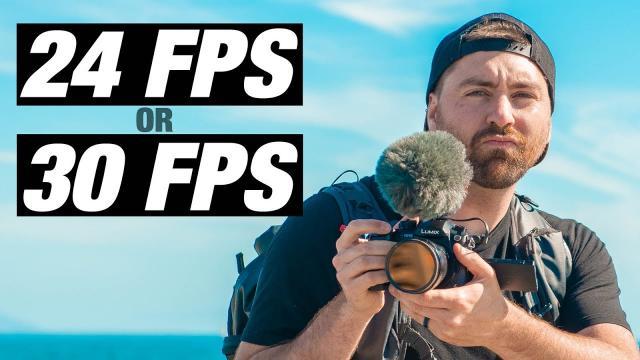 Should You Shoot At 24FPS or 30FPS?