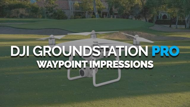 DJI Groundstation Pro App (DJI GS PRO) - Brief Waypoint Demo and Impressions with Phantom 4 Pro