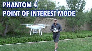 DJI Phantom 4 Point of Interest / POI Mode