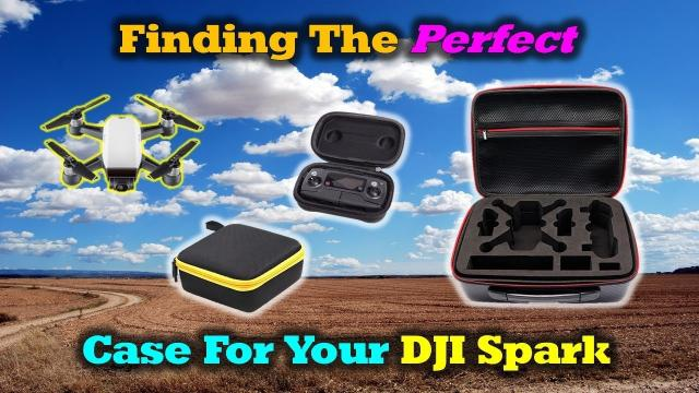 Finding The Perfect Case For Your DJI Spark