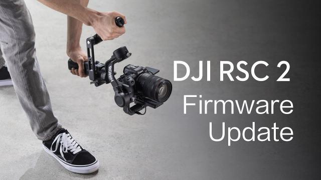 DJI RSC 2 | Firmware Update