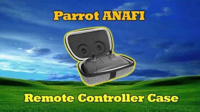 The Ultimate Protection for Your Parrot ANAFI Remote Controller