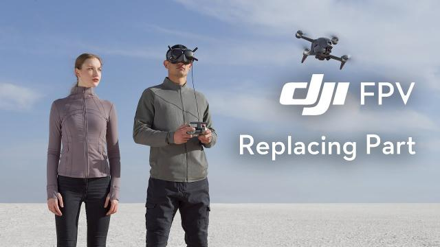 DJI FPV   How to Easily Replace the Parts of DJI FPV