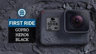 GoPro HERO6 Black First Ride Review