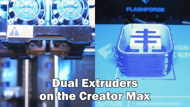 Dual Extruders on a 3D Printer - Creator Max by Flashforge USA