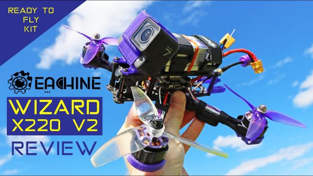 Eachine Wizard X220 V2 FPV Drone - Ready To Fly Kit - Review