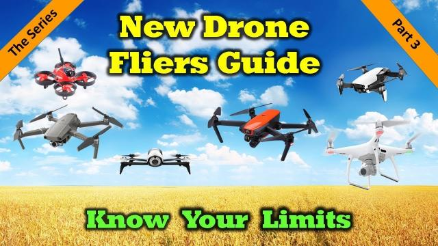 New Drone Fliers Guide - Part 3 - Know Your Limits