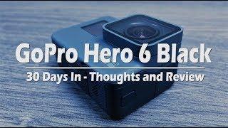 GoPro Hero 6 Black Review | 30 Days In