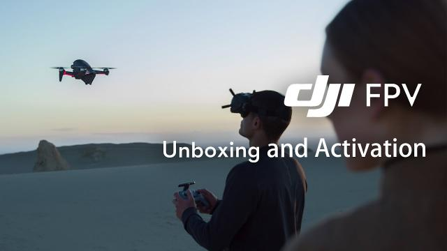 DJI FPV   Unboxing and Activation