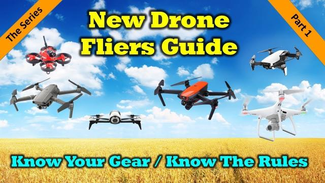New Drone Fliers Guide - Part 1 - Know Your Gear and the Rules
