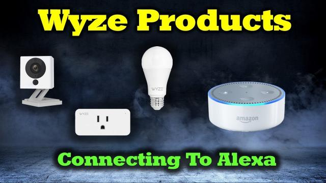 How to Connect Your Wyze Products To Alexa
