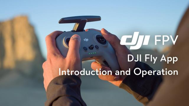 DJI FPV   DJI Fly App Introduction and Operation