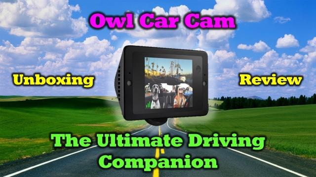Owl Car Cam - Capture The Unexpected - Unboxing / Installation / Review