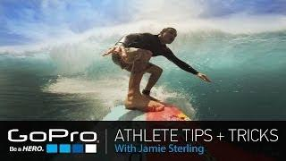 GoPro Athlete Tips and Tricks: Big Wave Surfing with Jamie Sterling (Ep 17)