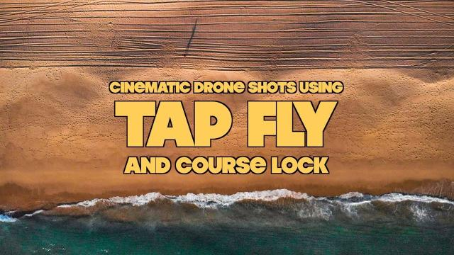 Cinematic Drone Shots    How To Use Tap Fly Free (and Course Lock) Like A Filmmaker