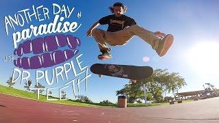 "GoPro Skate: ""Another Day in Paradise"" with Dr. Purpleteeth - Vol. 6"