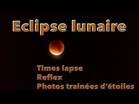 Eclipse Lunaire 28 Septembre 2015, Times Lapses, Photos Trainées D'étoiles Et Reflex !