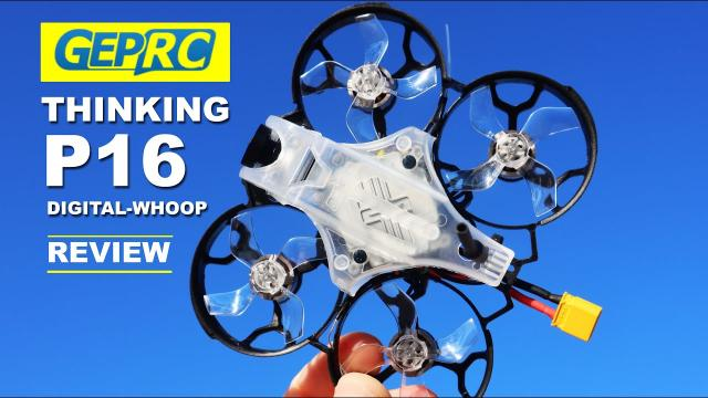 Super small Digital-Whoop FPV Drone - GEPRC Thinking P16 - This thing is impressive! Review