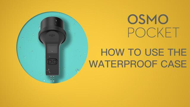 Osmo Pocket | How To Use The Waterproof Case