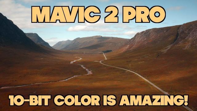 Mavic 2 Pro || 10-Bit Color Is AMAZING!