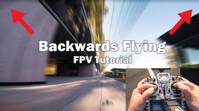 Backwards Flying with an FPV Quad!