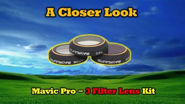 Choosing The Right Filter Kit For Your DJI Mavic Pro