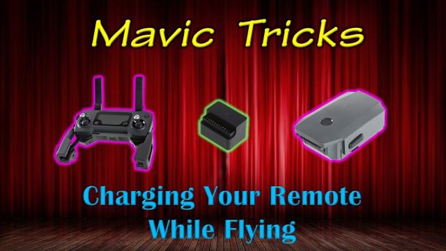Mavic Trick - Charging Your Mavic Pro Remote While Flying