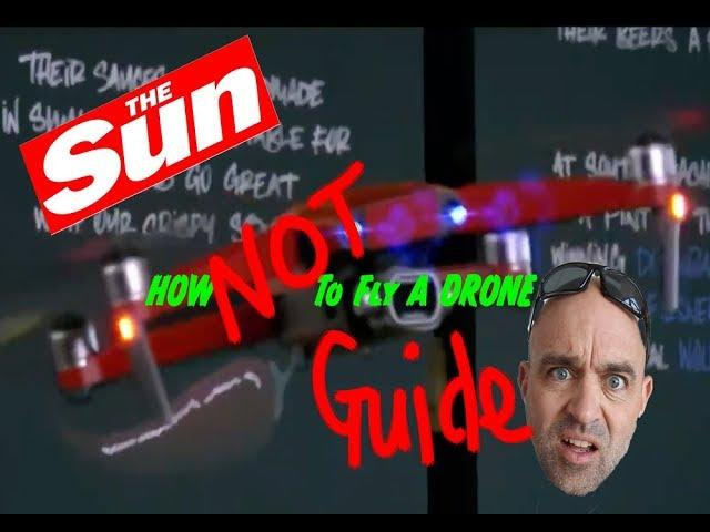 The Sun Newspapers' guide on how NOT to Fly a DRONE. An accidental production.
