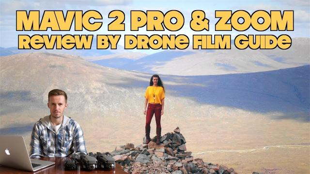 DJI Mavic 2 Pro & Zoom || Review by Drone Film Guide