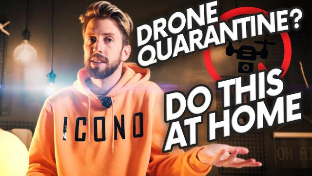 CAN'T FLY YOUR DRONE? 10 THINGS TO DO AT HOME!