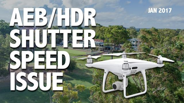*REUPLOAD* AEB Function on the Phantom 4 Pro - Shutter Speed Issue with DJI GO 4 Jan 2017