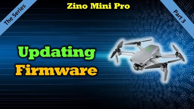 Zino Mini Pro - Activating the Drone and Updating Your Firmware