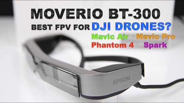 DJI Tutorials — Epson Moverio BT-300 — Advanced Tips and Tricks